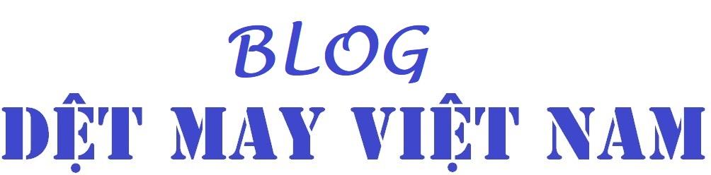 Dệt may Viêt Nam – May gia công, cắt gia công, ủi gia công, chợ vải, nguyên liệu may mặc, máy móc ngành may